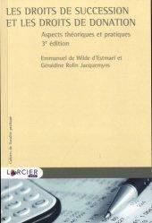 Dernières parutions sur Héritage guides pratiques, Les droits des succession et les droits de donation. Aspects théoriques et pratiques, 3e édition