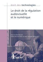 Dernières parutions dans Droit des technologies, Le droit de la régulation audiovisuelle et le numérique