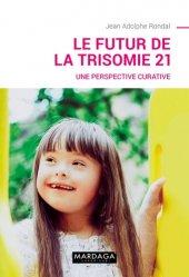 Dernières parutions sur Handicap, Le futur de la trisomie 21