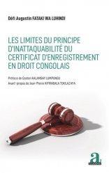 Dernières parutions sur Droit international public, Les limites du principe d'inattaquabilité du certificat d'enregistrement en droit congolais