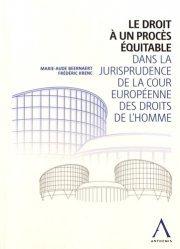 Dernières parutions sur Europe et droits de l'homme, Le droit à un procès équitable dans la jurisprudence de la Cour européenne des droits de l'homme
