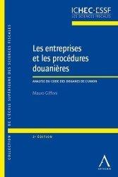 Dernières parutions sur Droit communautaire, Les entreprises et les procédures douanières. Analyse du Code des douanes de l'Union, 3e édition