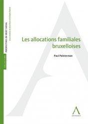 Dernières parutions sur Droit comparé, Les allocations familiales bruxelloises
