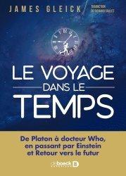 Dernières parutions sur Histoire de la physique, Le voyage dans le temps. De Platon à docteur Who, en passant par Einstein et Retour vers le futur