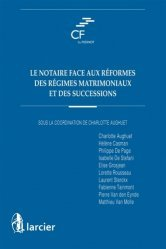 Dernières parutions sur Notariat, Le notaire face aux réformes des régimes matrimoniaux et des successions