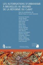 Dernières parutions sur Droit de l'urbanisme, Les autorisations d'urbanisme à Bruxelles au regard de la réforme du CoBAT