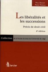 Dernières parutions sur Successions et libéralités, Les libéralités et les successions. Précis de droit civil, 6e édition