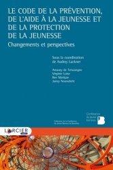 Dernières parutions sur Droit de l'enfant, Le Code de la prévention, de l'aide à la jeunesse et de la protection de la jeunesse. Changements et perspectives