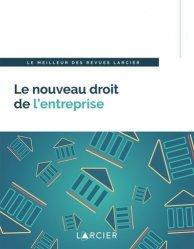Dernières parutions sur Droit des transports, Le nouveau droit de l'entreprise. Le meilleur des revues Larcier