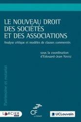 Dernières parutions sur Associations, Le nouveau droit des sociétés et des associations. Analyse critique et modèles de clauses commentés