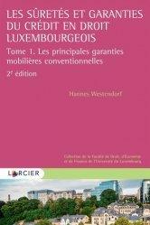 Dernières parutions sur Droit européen : textes, Les suretés et garanties du crédit en droit luxembourgeois