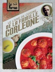 Dernières parutions sur Cuisine italienne, Le livre de cuisine de la famille Corleone