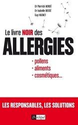 Dernières parutions sur Allergologie, Le livre noir des allergies
