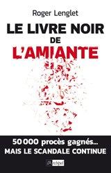 Dernières parutions dans Essais, documents, Le livre noir de l'amiante