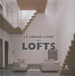 Souvent acheté avec Le temps de l'enfance et leurs espaces, le Le grand livre des lofts