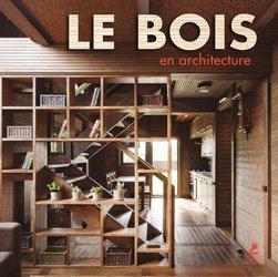 Dernières parutions sur Travail du bois, Le bois en architecture