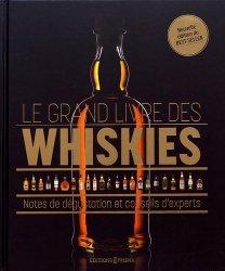 Dernières parutions sur Spiritueux, Le grand livre des whiskies. Notes de dégustation et conseils d'experts
