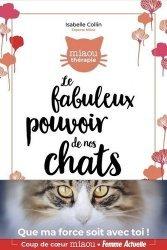 Dernières parutions sur Chat, Le fabuleux pouvoir de nos chats