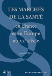 Dernières parutions sur Economie de la santé, Les marchés de la santé en France et en Europe au XXe siècle