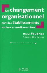 Dernières parutions dans Politiques et interventions sociales, Le changement organisationnel dans les établissements sociaux et médico sociaux