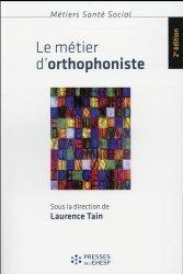 Souvent acheté avec Je Vais Vous Apprendre à Etre Admis en Orthophonie, le Le métier d'orthophoniste