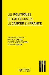 Dernières parutions sur Cancérologie, Les politiques de lutte contre le cancer