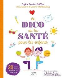 Dernières parutions sur Dictionnaires, Le dico de la santé pour les enfants