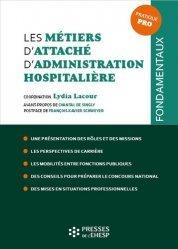 Dernières parutions sur Concours administratifs, Les métiers d'attaché d'administration hospitalière