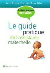 Nouvelle édition Le guide pratique de l'assistante maternelle