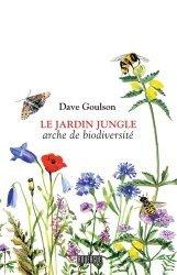 Dernières parutions sur Biodiversité - Ecosystèmes, Le jardin jungle