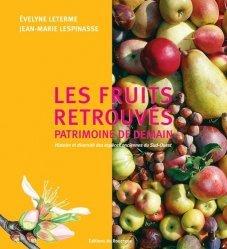 Dernières parutions sur Cuisine et vins, Les fruits retrouvés, patrimoine d'avenir