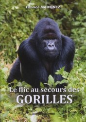 Dernières parutions sur Primates, Le flic au secours des gorilles