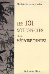 Souvent acheté avec À la découverte de la diététique chinoise, le Les 101 notions-clés de la médecine chinoise