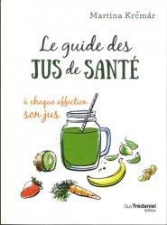 Dernières parutions sur Jus de fruit, Le guide des jus santé