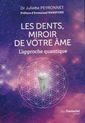 Dernières parutions sur Médecines douces, Les dents, miroir de votre âme