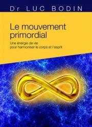 Dernières parutions sur Neuropsychologie, Le mouvement primordial