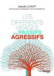 Dernières parutions sur Communication interpersonnelle, Les différents visages des passifs-agressifs