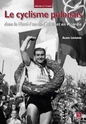 Dernières parutions dans Mémoire du Cyclisme, Le cyclisme polonais dans le Nord-Pas-de-Calais et en Picardie