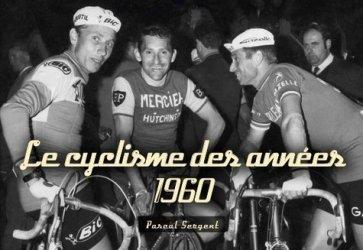 Dernières parutions dans Mémoire du Cyclisme, Le cyclisme des années 1960
