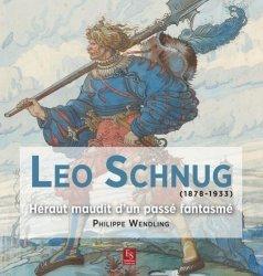 Dernières parutions dans Evocations, Léo Schnug. Héraut maudit d'un passé fantasmé
