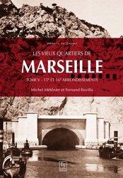 Dernières parutions dans Mémoire en Images, Les vieux quartiers de Marseille - Tome V