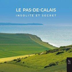 Dernières parutions sur Nord-Pas-de-Calais Picardie, Le Pas-de-Calais insolite et secret