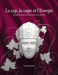 Dernières parutions sur Vins du monde, Le cep, la cape et l'Europe. Ces vignobles européens qui longent les chemins de saint Martin