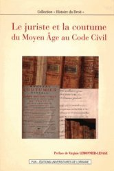 Dernières parutions dans Histoire du Droit, Le juriste et la coutume. Du Moyen Age au Code civil