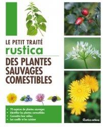 Dernières parutions dans Les petits traités, Le petit traité Rustica des plantes sauvages comestibles