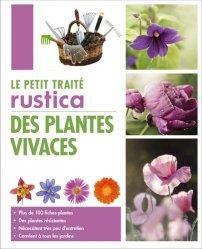 Dernières parutions dans Traité, Le petit traité Rustica des plantes vivaces