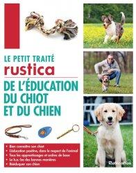 Dernières parutions dans Les petits traités, Le petit traité Rustica de l'éducation du chiot