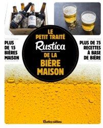 Dernières parutions dans Les petits traités, Le petit traité rustica de la bière maison