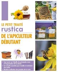 Dernières parutions dans Les petits traités, Le petit traité rustica de l'apiculteur débutant