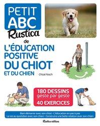 Souvent acheté avec Larousse du chien et du chiot, le Le petit ABC Rustica de l'éducation positive du chiot et du chien